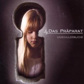 DAS PRÄPARAT Unschuldsblicke CD 2010