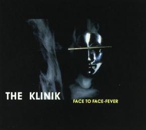 KLINIK Face To Face - Fever CD 2005
