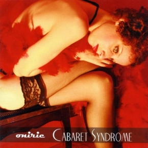 ONIRIC Cabaret Syndrome CD 2009