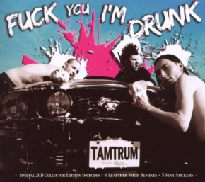 TAMTRUM Fuck You I'm Drunk LTD.2CD 2009 LEAETHER STRIP