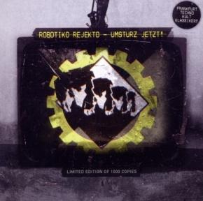 ROBOTIKO REJEKTO Umsturz Jetzt! CD 2011 LTD.1000 PART 20
