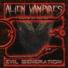 ALIEN VAMPIRES Evil Generation CD 2005