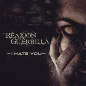 REAXION GUERRILLA I HATE YOU CD 2010