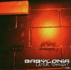 BABYLONIA Later Tonight CD 2006