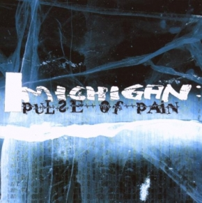 MICHIGAN Pulse of Pain CD 2007 (Memento Materia)