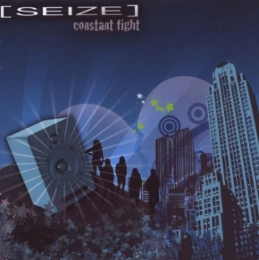 SEIZE Constant Fight CD 2009