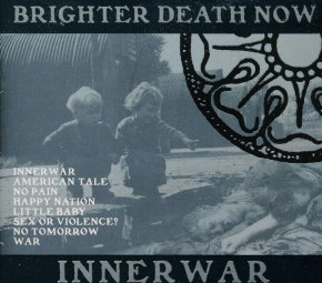 BRIGHTER DEATH NOW Innerwar [re-release] CD Digipack 2011