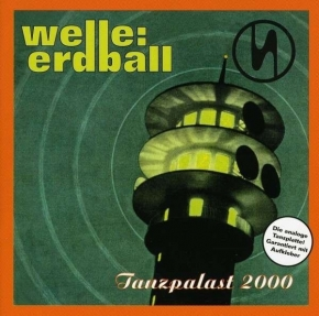 WELLE ERDBALL Tanzpalast 2000 CD 1996
