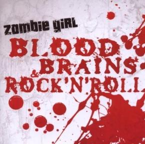 ZOMBIE GIRL Blood, Brains & Rock'n Roll CD 2007