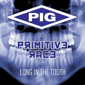 PIG vs. PRIMITIVE RAGE Long In The Tooth CD 2015