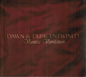 DAWN & DUSK ENTWINED Vanitas Vanitatum CD Digipack 2010