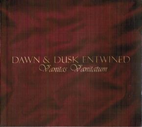 DAWN & DUSK ENTWINED Vanitas Vanitatum CD Digipack 2010
