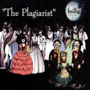 BRILLIG The Plagiarist MCD 2007