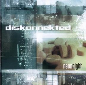 DISKONNEKTED Neon Night CD 2005