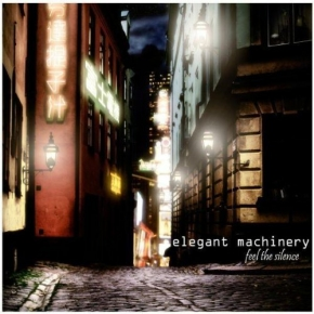 ELEGANT MACHINERY Feel the Silence MCD 2008
