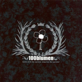 100BLUMEN Down With The System, Long Live The System! CD 2009 ant-zen
