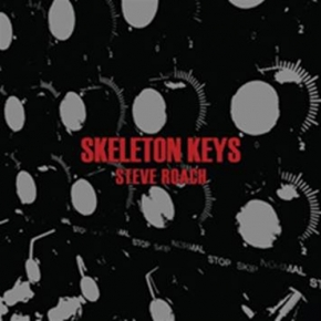 STEVE ROACH Skeleton Keys CD Digipack 2015