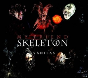 MY FRIEND SKELETON Vanitas 2CD Digipack 2010