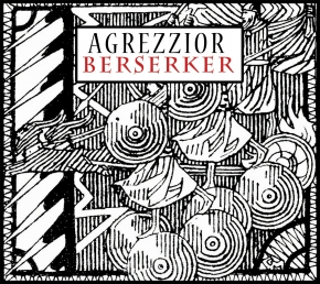 AGREZZIOR Berserker CD 2015