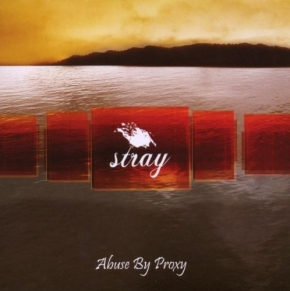 STRAY Abuse by Proxy CD 2008 UNTER NULL