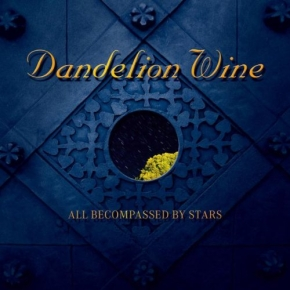 DANDELION WINE All Becompassed By Stars CD 2010