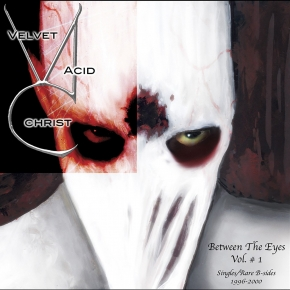 VELVET ACID CHRIST Between the Eyes Vol.1 CD 2004