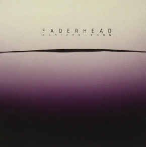 FADERHEAD Horizon Born CD 2009