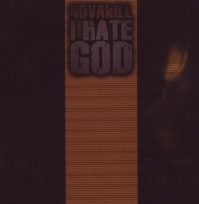 NOVAKILL I Hate God CD 2009
