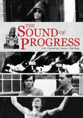 THE SOUND OF PROGRESS DVD 2016 (COIL, CURRENT 93, TEST DEPT., FOETUS)