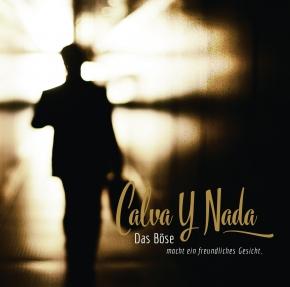 CALVA Y NADA Das Böse macht ein freundliches Gesicht CD 2016