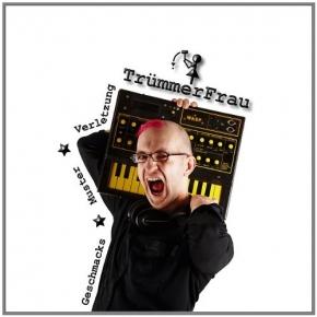 TRÜMMERFRAU Geschmacksmusterverletzung CD 2011