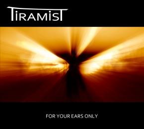 TIRAMIST For Your Ears Only CD Digipack 2016 LTD.500