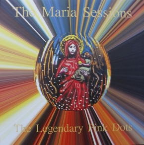 LEGENDARY PINK DOTS The Maria Sessions LIMITED 2LP VINYL 2016