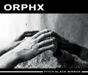 ORPHX Pitch Black Mirror LIMITED 2LP VINYL 2016