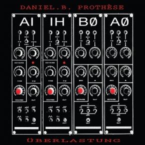 "DANIEL B. PROTHESE Überlastung (Deluxe Anniversary Box) LP+7""VINYL+2CD LTD.300"