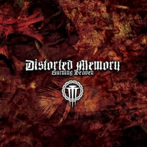 DISTORTED MEMORY Burning Heaven CD 2006