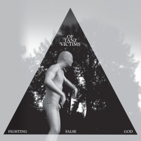 "OF TANZ VICTIMS Fighting False God 7"" GREY VINYL 2016 LTD.120"