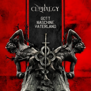 CEPHALGY Gott Maschine Vaterland CD 2017