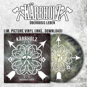 KÄRBHOLZ Überdosis Leben LIMITED LP PICTURE VINYL + MP3 DOWNLOADCODE 2017