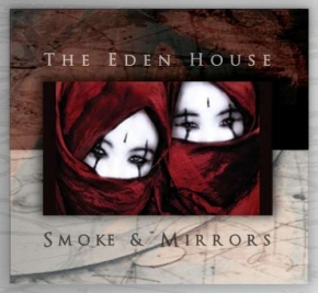 THE EDEN HOUSE Smoke & Mirrors CD Digipack 2009