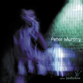 PETER MURPHY Alive Just For Love 2CD 2001 BAUHAUS