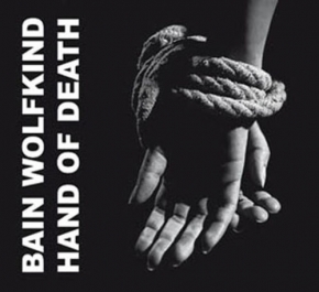 BAIN WOLFKIND Hand of Death CD Digipack 2017
