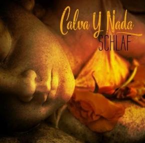 CALVA Y NADA Schlaf CD 2017 (VÖ 31.03)