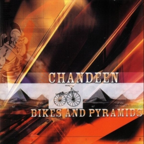 CHANDEEN Bikes And Pyramids CD 2002
