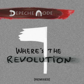 DEPECHE MODE Where's the Revolution (Remixes) MCD 2017