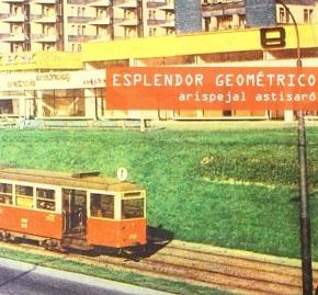ESPLENDOR GEOMETRICO Arispejal Astisaro CD Digipack 2011