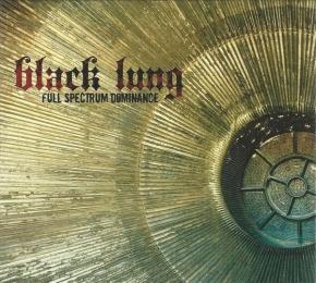 BLACK LUNG Full Spectrum Dominance CD Digipack 2009 ant-zen