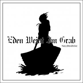 EDEN WEINT IM GRAB Na(c)htodreise CD 2017