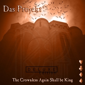 DAS PROJEKT The Crownless again shall be King (Deluxe Edition) CD 2017 LTD.300