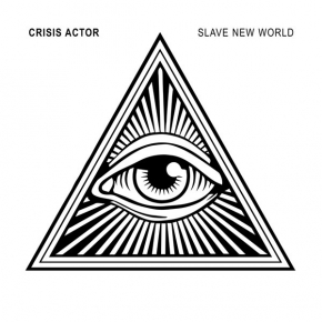 CRISIS ACTOR Slave New World CD Digipack 2017 ant-zen